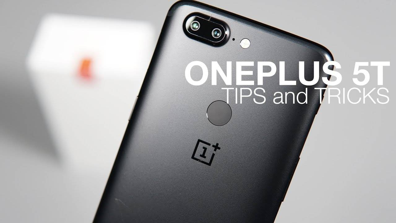 20 OnePlus 5T Tips and Tricks