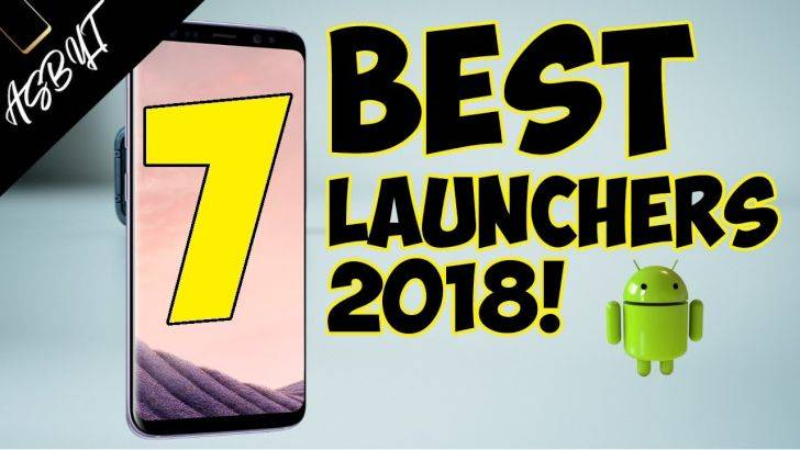 7 Best Android Launchers 2018
